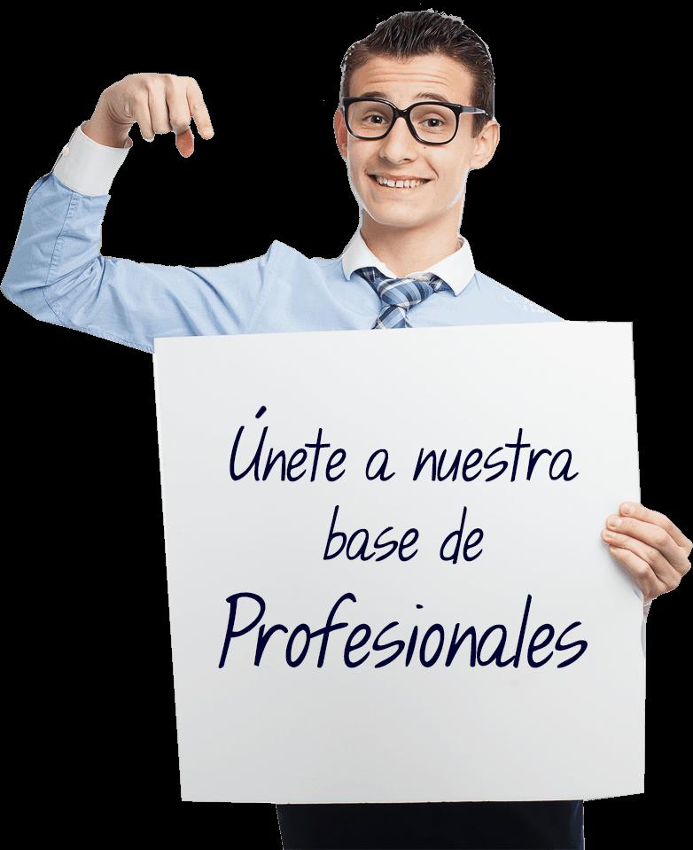 únete a nuestra base de profesionales